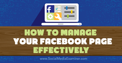 How to Manage Your Facebook Page Effectively
