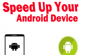 Speed Up Your Android Device