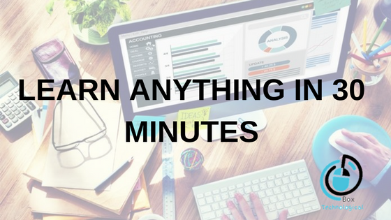 LEARN ANYTHING IN 30 MINUTES